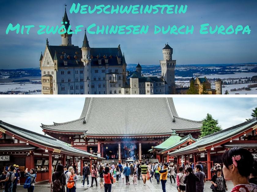 Neuschweinstein, mit zwölf Chinesen durch Europa