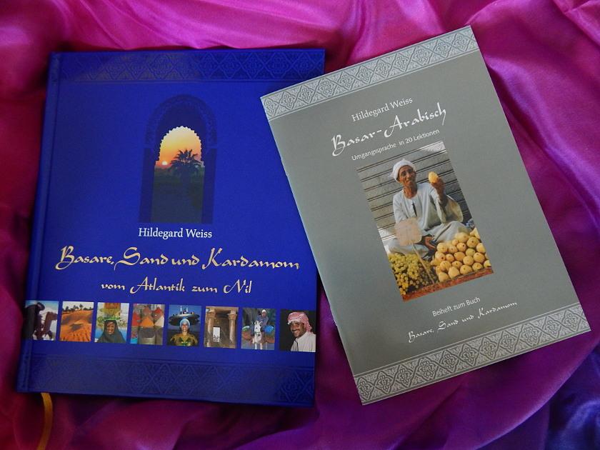 Basare, Sand und Kardamom, Reisebuch mit Arabischkurs.