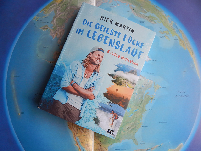 Die geilste Lücke im Lebenslauf, 6 Jahre Weltreise - Buch von Nick Martin