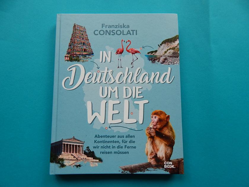 In Deutschland um die Welt, Buchtipp für abenteuerliche Reisen.